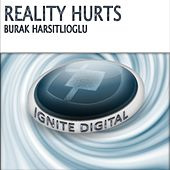 Reality Hurts by Burak Harsitlioglu