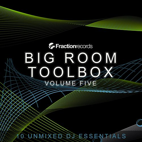 Fraction Records, Big Room Toolbox Volume Five - EP by Various Artists