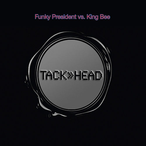 Funky President vs. King Bee by Tackhead