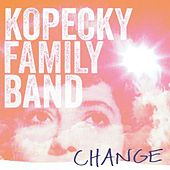 Change by Kopecky Family Band