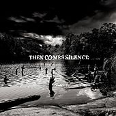 Then Comes Silence by Then Comes Silence
