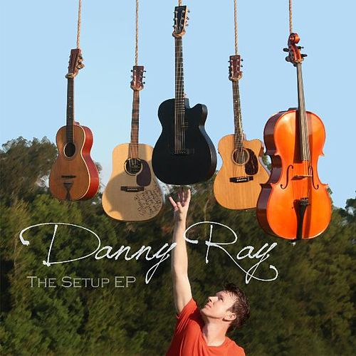 The Setup EP by Danny Ray