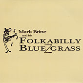Mark Brine and His Folkabilly Bluezgrass by Mark Brine