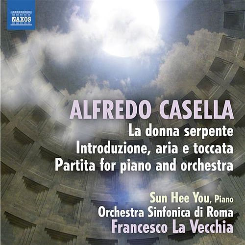 Casella: Introduzione, aria e toccata - Partita - La donna serpente Suites Nos. 1 & 2 by Various Artists