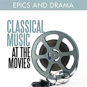 Classical Music at the Movies - Epics and Drama von Various Artists