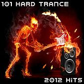 101 Hard Trance Hits (Best of Top Electronic Dance, Acid, Techno, House, Rave Anthems, Goa Psytrance, Hard Dance) von Various Artists