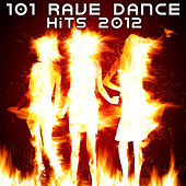 101 Rave Dance Hits 2012 (Best of Top Electronic Dance, Acid, Techno, House, Rave Anthems, Goa Psytrance, Psychedelic Party) by Various Artists