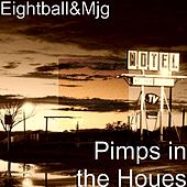 Pimps in the Houes von 8Ball and MJG