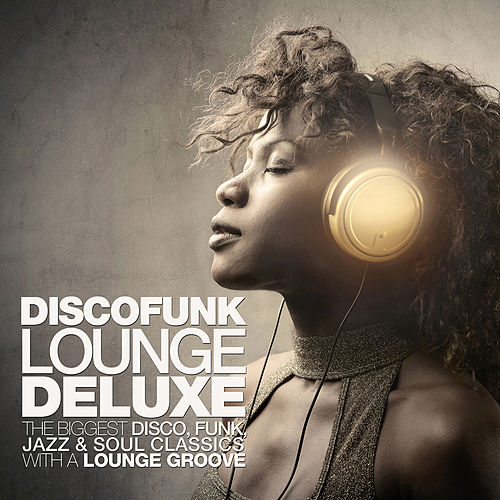 Discofunk Lounge Deluxe by Various Artists