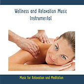 Wellness and Relaxation Music - Instrumental - Music for Relaxation and Meditation by Rettenmaier