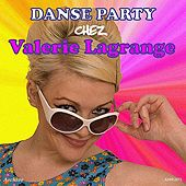 Danse-Paty Chez Valerie Lagrange by Various Artists