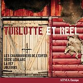 Turlutte et Reel by Various Artists