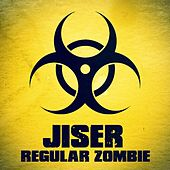 Regular Zombie - Single by Jiser