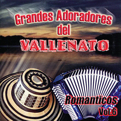 Grandes Adoradores del Vallenato: Romanticos, Vol. 6 by Various Artists