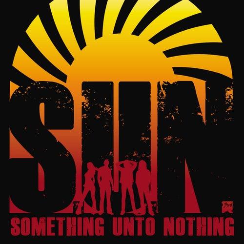 Something Unto Nothing by S.U.N.
