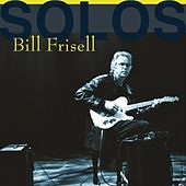 Bill Frisell - Solos: The Jazz Sessions von Bill Frisell