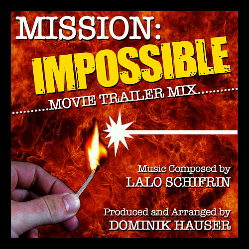 Mission Impossible Theme (Movie Trailer Mix) by Dominik Hauser