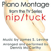 Nip Tuck-Piano Montage (From the original score from the F/X Television) by Dennis McCarthy