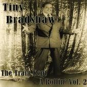 Tiny Bradshaw - The Train Kept A Rollin' Vol. 2 von Tiny Bradshaw