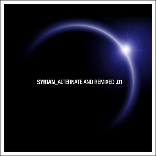 Alternate and Remixed .01 by Syrian