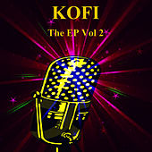 THE EP Vol 2 by Kofi
