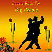 Lovers Rock For Big People by Various Artists