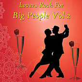 Lovers Rock For Big People Vol 2 by Various Artists