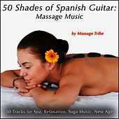 50 Shades of Spanish Guitar:  Massage Music (50 Tracks for Spa, Relaxation, Yoga Music & New Age) by Massage Tribe