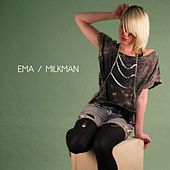 Milkman - Single by EMA
