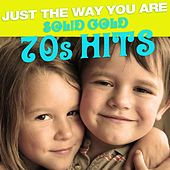 Just The Way You Are: Solid Gold 70s Hits by Various Artists