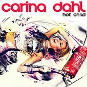 Hot Child by Carina Dahl
