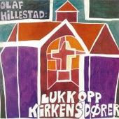 Lukk opp kirkens dører - Tekster av Olaf Hillestad by Various Artists