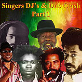 Singers DJ's & Dub Clash Part 1 by Various Artists