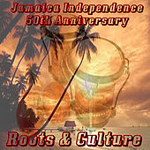 Jamaica Independence 50th Anniversary Roots and Culture by Various Artists