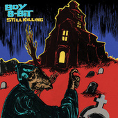 Still Killing EP by Boy 8-Bit