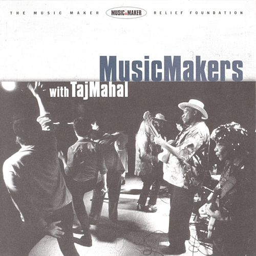 Music Makers With Taj Mahal by Various Artists