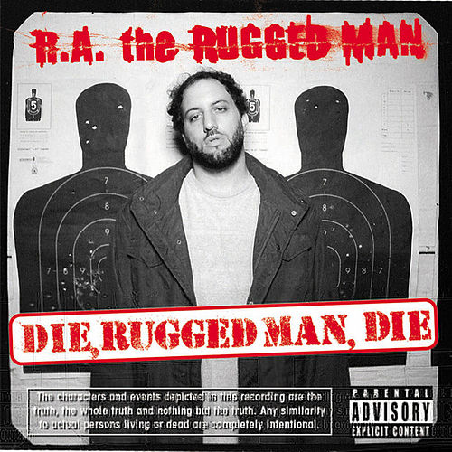 Die, Rugged Man, Die by R.A. The Rugged Man