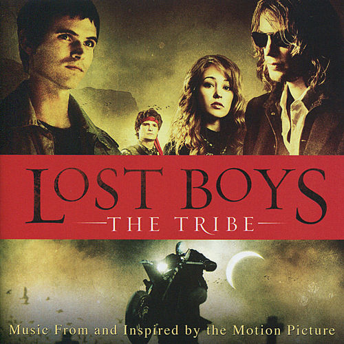 Lost Boys: The Tribe - Original Motion Picture Soundtrack by Various Artists