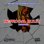 Bedroom Bully Riddim by Various Artists