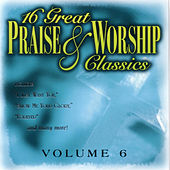 16 Great Praise & Worship Classics by Various Artists