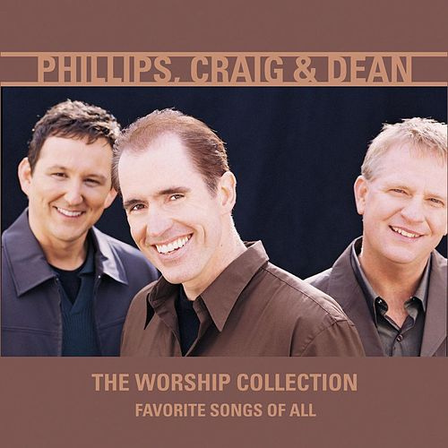 Favorite Songs Of All Vol. 2: The... by Phillips, Craig & Dean