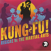 Kung Fu! (Reggae Vs. The Martial Arts) by Various Artists