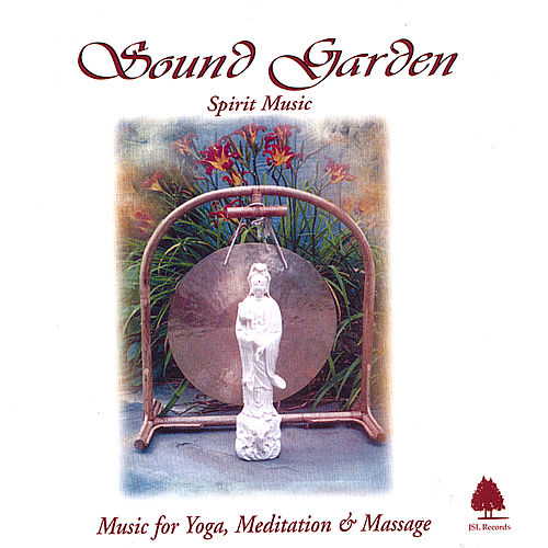 Sound Garden: Spirit Music by Sound Garden