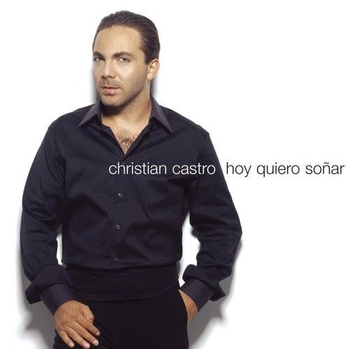 Hoy Quiero Sonar by Cristian Castro