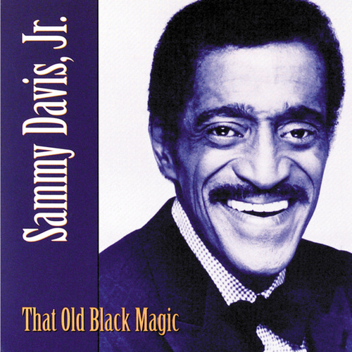 That Old Black Magic by Sammy Davis, Jr.