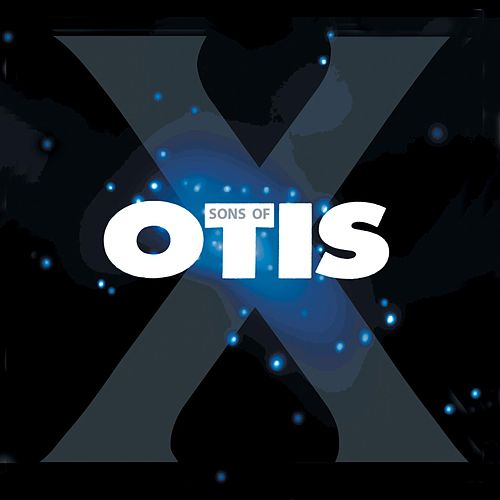 X by Sons of Otis
