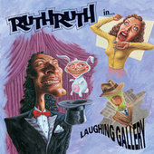 Laughing Gallery by Ruth Ruth