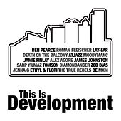 This Is Development by Various Artists