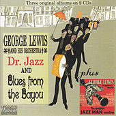 Dr. Jazz & Blues From The Bayou by George Lewis