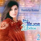 Solo Lo Mejor 20 Exitos 2 by Daniela Romo